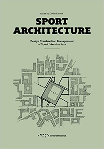 SPORT ARCHITECTURE : DESIGN CONSTRUCTION MANAGEMENT OF SPORT INFRASTUCTURE